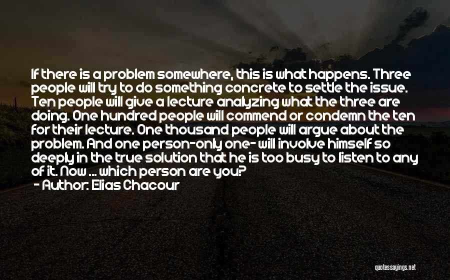 The True Person Quotes By Elias Chacour
