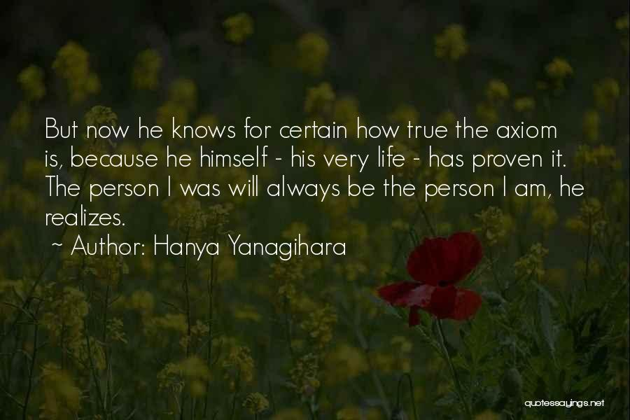 The True Person Quotes By Hanya Yanagihara