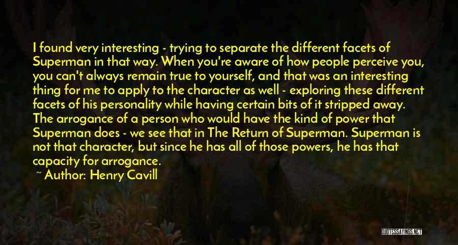 The True Person Quotes By Henry Cavill