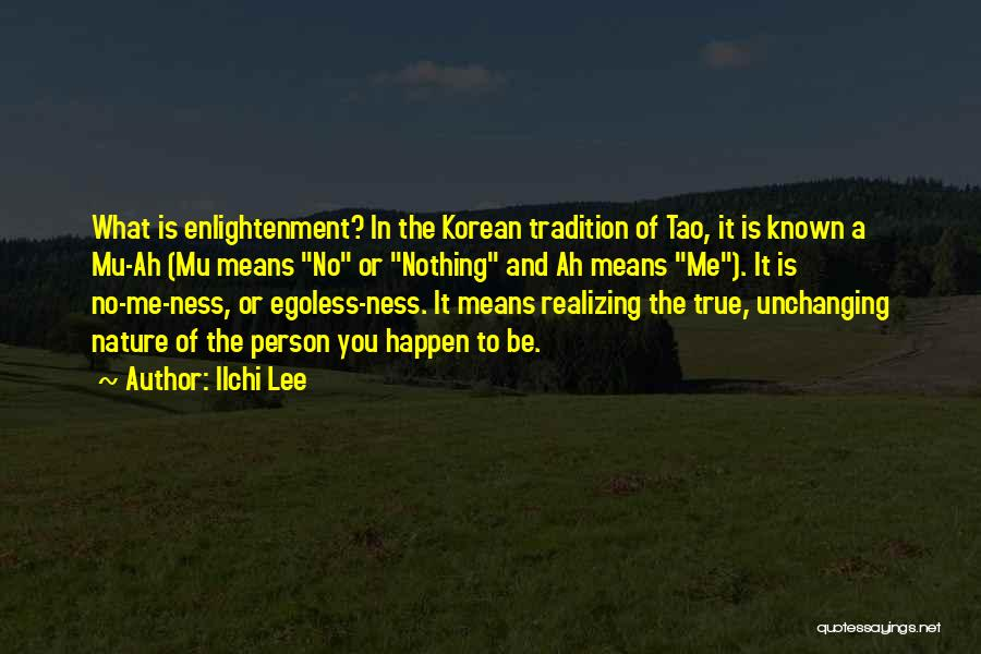 The True Person Quotes By Ilchi Lee