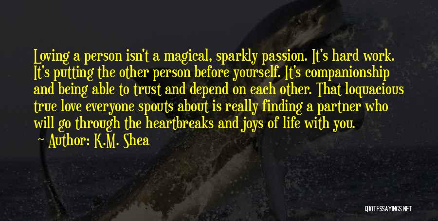 The True Person Quotes By K.M. Shea