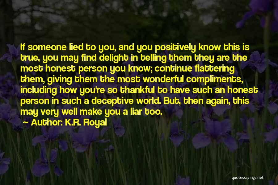 The True Person Quotes By K.R. Royal
