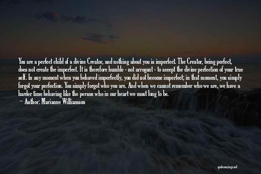 The True Person Quotes By Marianne Williamson