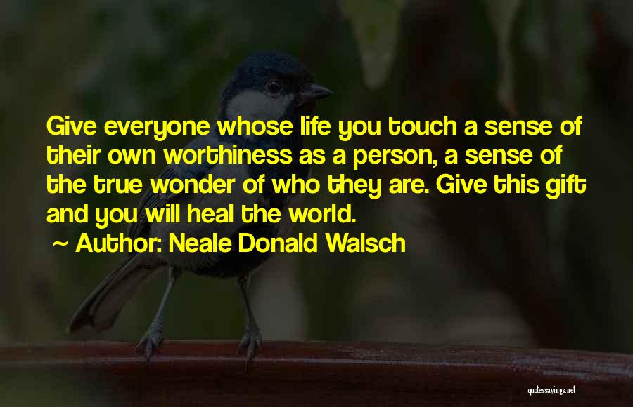 The True Person Quotes By Neale Donald Walsch