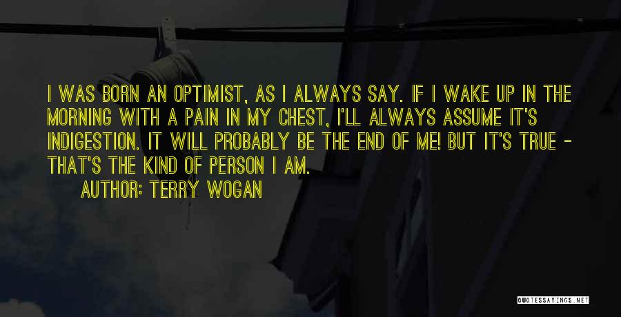 The True Person Quotes By Terry Wogan