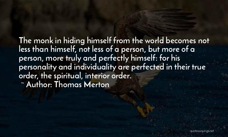 The True Person Quotes By Thomas Merton