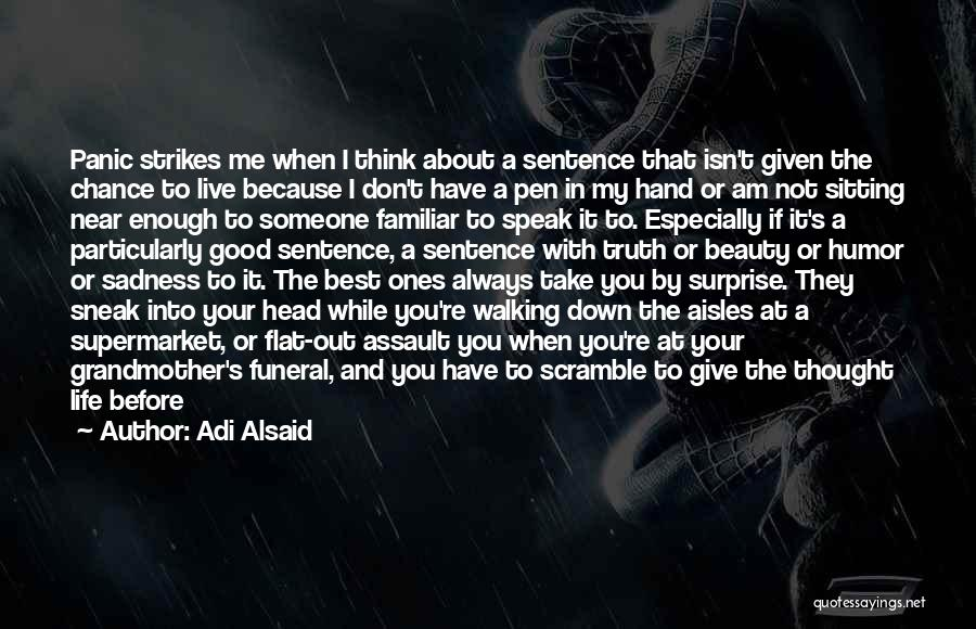The Truth About Forever Quotes By Adi Alsaid