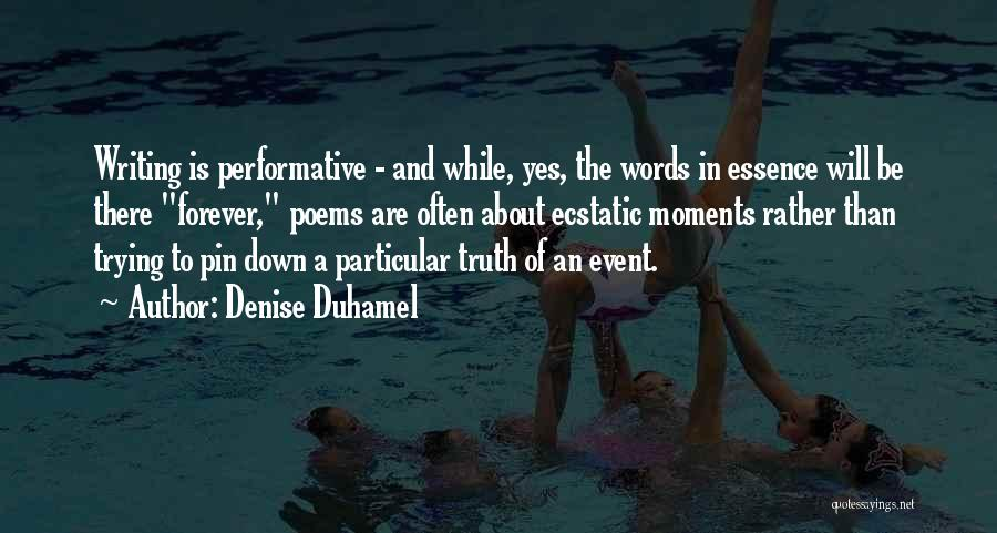 The Truth About Forever Quotes By Denise Duhamel