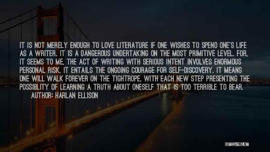 The Truth About Forever Quotes By Harlan Ellison
