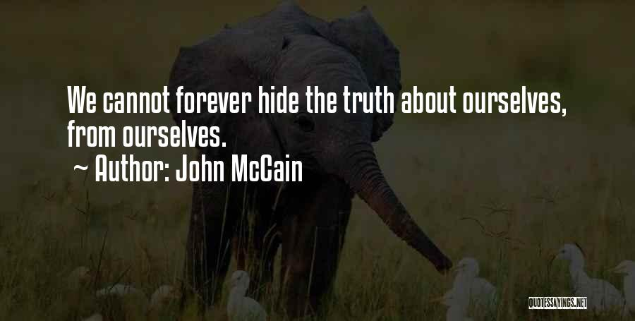 The Truth About Forever Quotes By John McCain