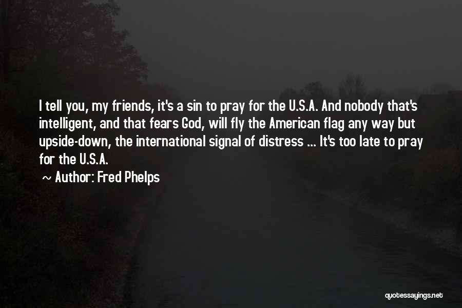 The U.s. Flag Quotes By Fred Phelps