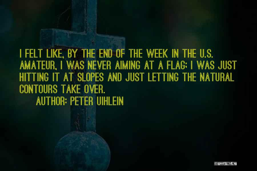 The U.s. Flag Quotes By Peter Uihlein