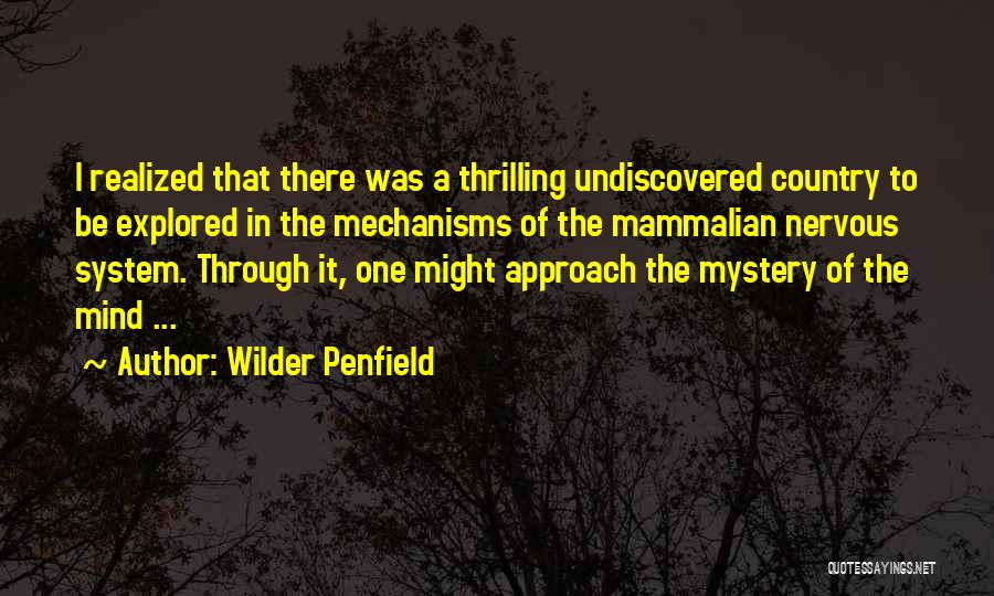 The Undiscovered Country Quotes By Wilder Penfield