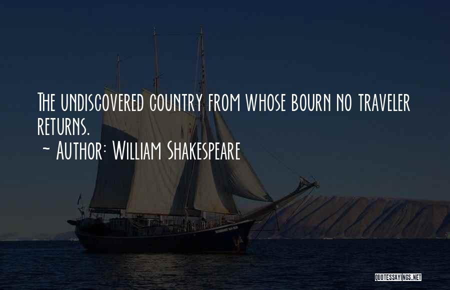 The Undiscovered Country Quotes By William Shakespeare