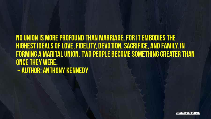 The Union Of Marriage Quotes By Anthony Kennedy