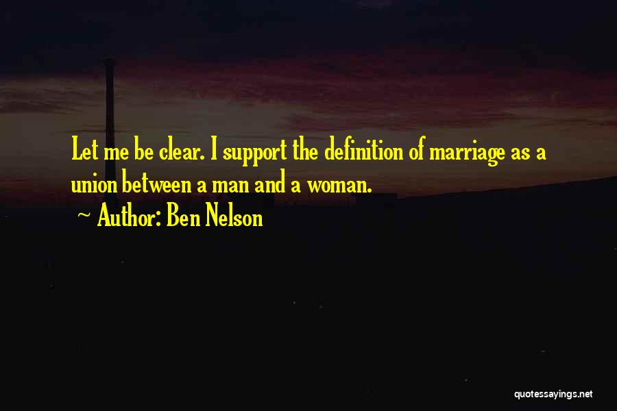 The Union Of Marriage Quotes By Ben Nelson