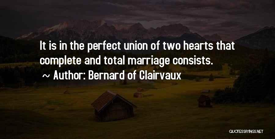 The Union Of Marriage Quotes By Bernard Of Clairvaux