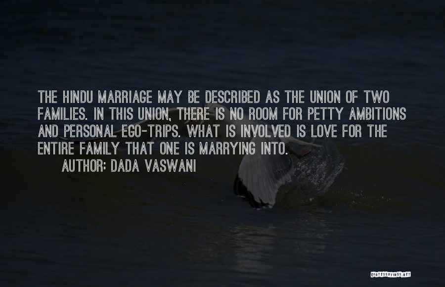 The Union Of Marriage Quotes By Dada Vaswani