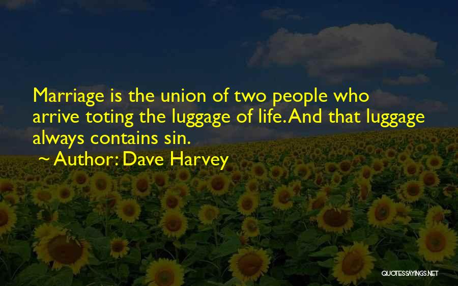 The Union Of Marriage Quotes By Dave Harvey