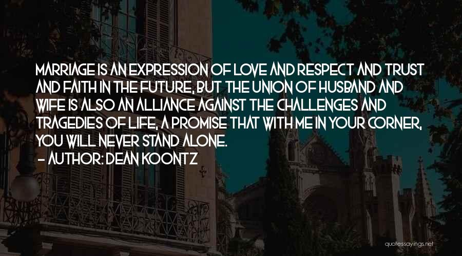 The Union Of Marriage Quotes By Dean Koontz