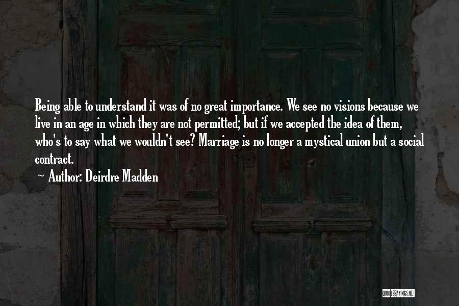 The Union Of Marriage Quotes By Deirdre Madden