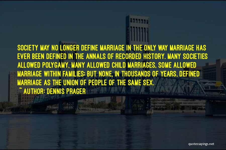 The Union Of Marriage Quotes By Dennis Prager
