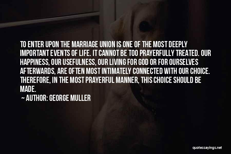 The Union Of Marriage Quotes By George Muller