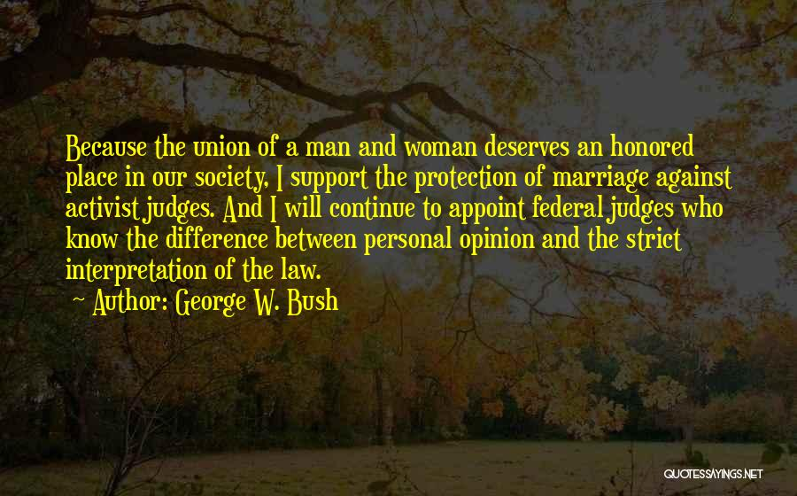 The Union Of Marriage Quotes By George W. Bush