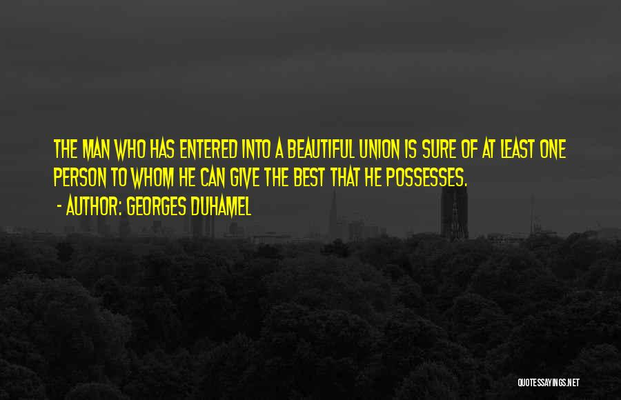 The Union Of Marriage Quotes By Georges Duhamel