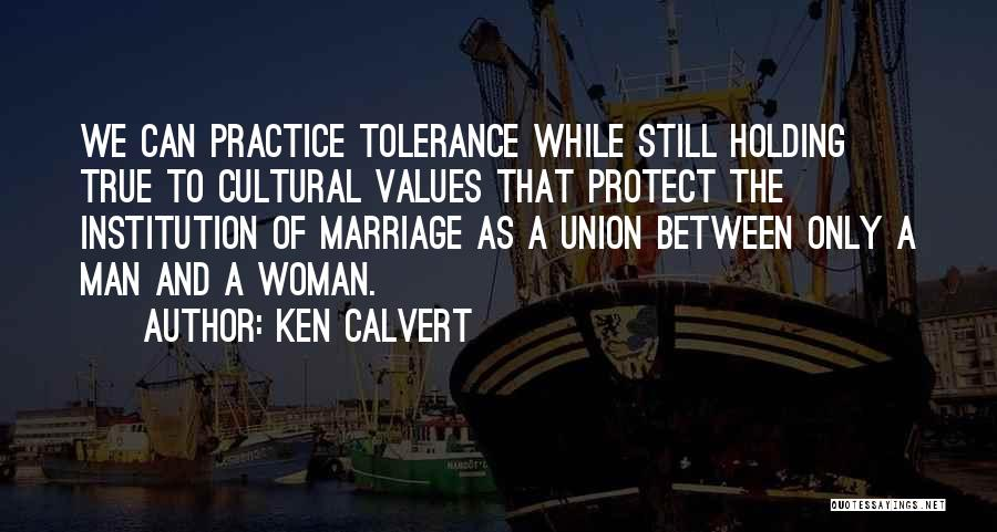 The Union Of Marriage Quotes By Ken Calvert
