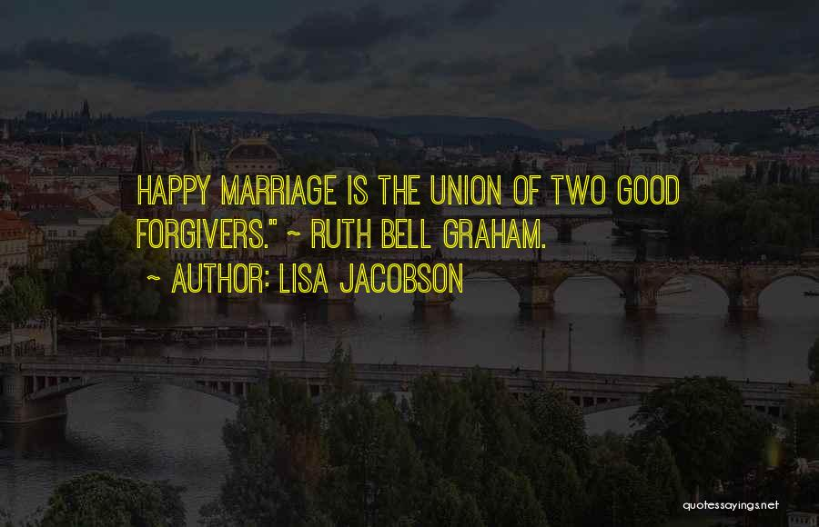 The Union Of Marriage Quotes By Lisa Jacobson