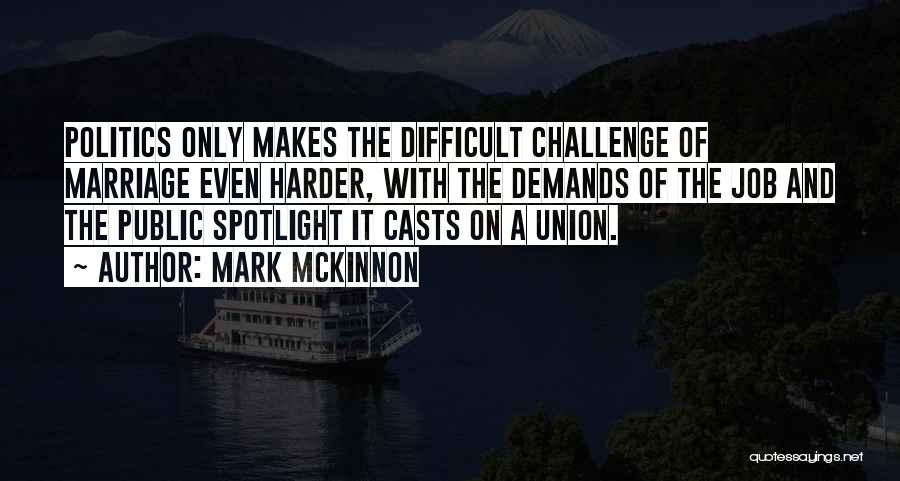 The Union Of Marriage Quotes By Mark McKinnon