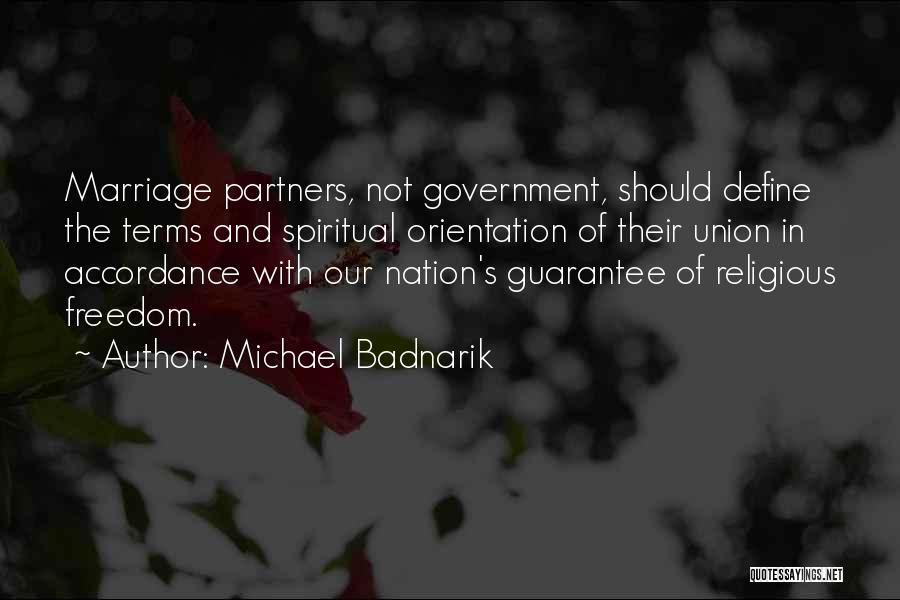 The Union Of Marriage Quotes By Michael Badnarik