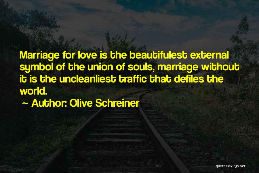The Union Of Marriage Quotes By Olive Schreiner
