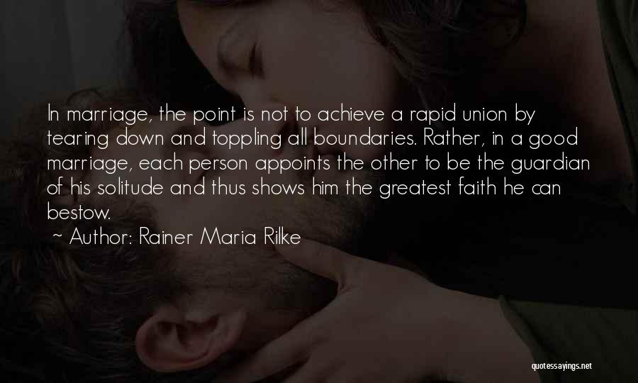The Union Of Marriage Quotes By Rainer Maria Rilke