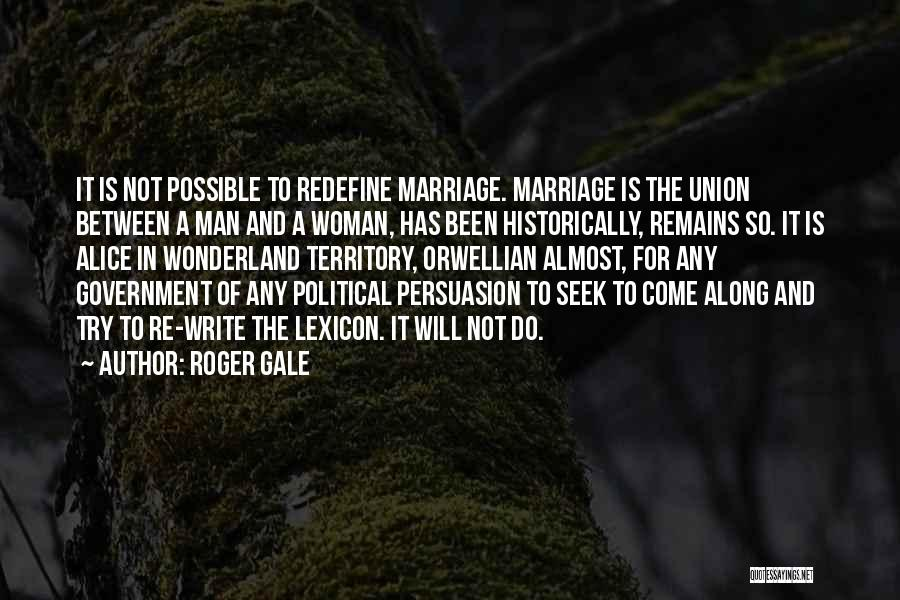 The Union Of Marriage Quotes By Roger Gale