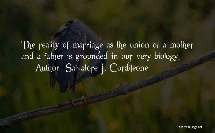 The Union Of Marriage Quotes By Salvatore J. Cordileone