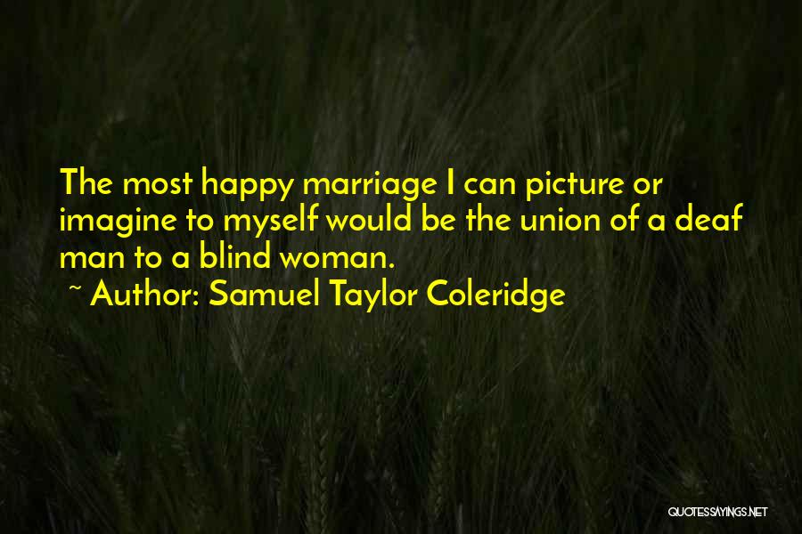 The Union Of Marriage Quotes By Samuel Taylor Coleridge