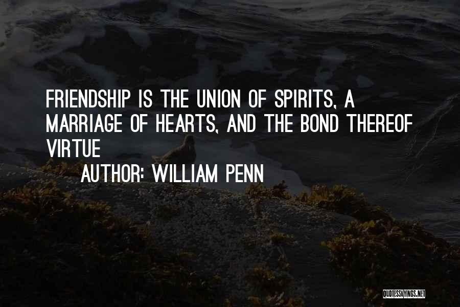 The Union Of Marriage Quotes By William Penn