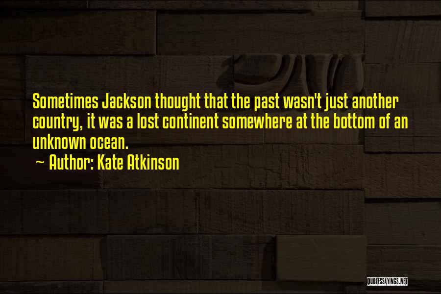 The Unknown Ocean Quotes By Kate Atkinson