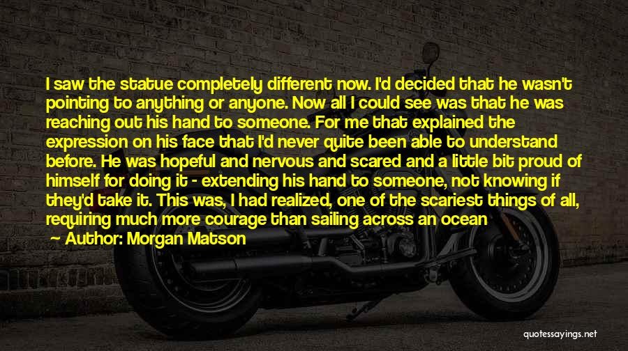 The Unknown Ocean Quotes By Morgan Matson