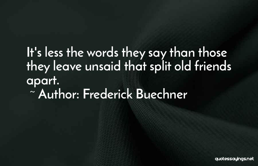 The Unsaid Words Quotes By Frederick Buechner