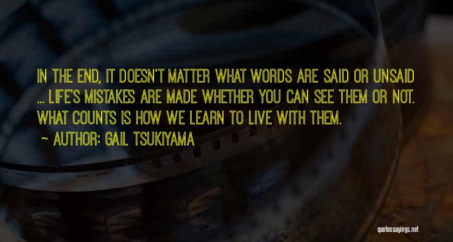 The Unsaid Words Quotes By Gail Tsukiyama
