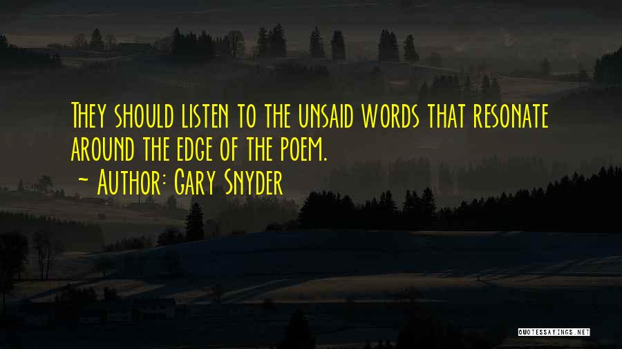 The Unsaid Words Quotes By Gary Snyder