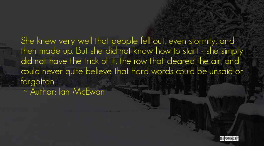 The Unsaid Words Quotes By Ian McEwan