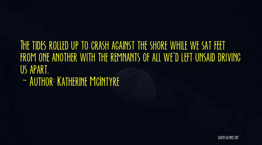 The Unsaid Words Quotes By Katherine McIntyre