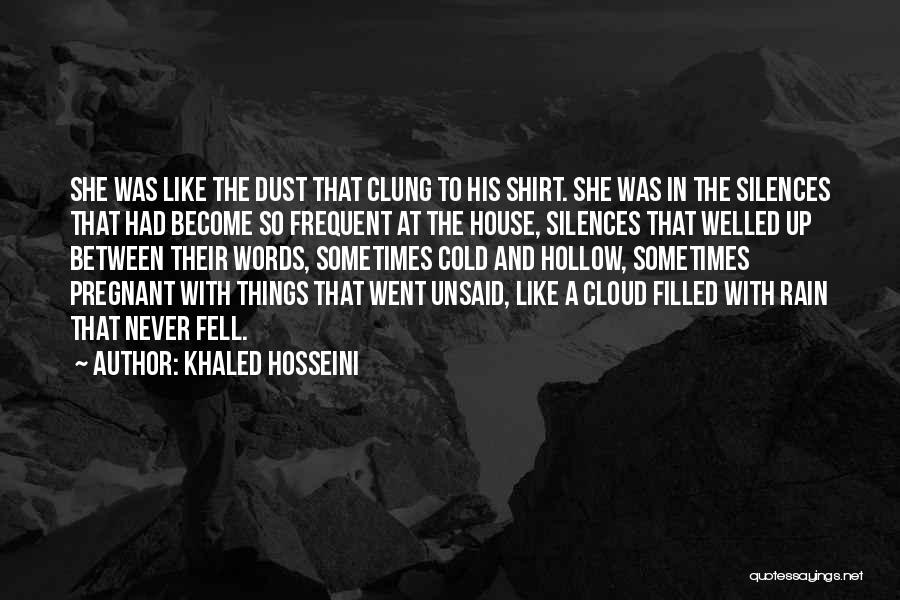 The Unsaid Words Quotes By Khaled Hosseini