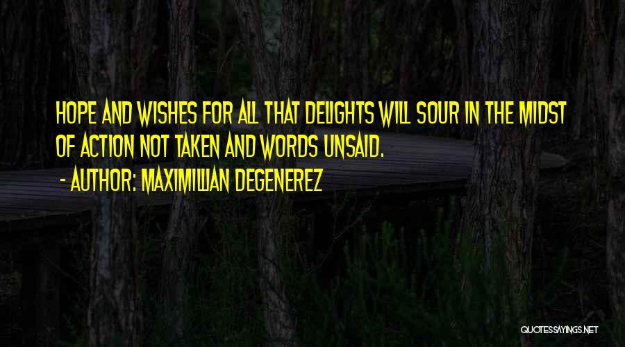 The Unsaid Words Quotes By Maximillian Degenerez