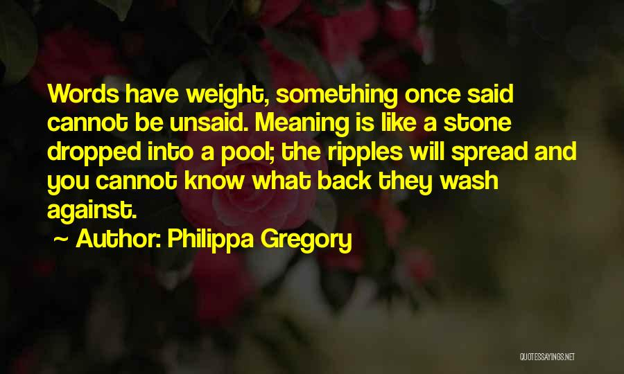 The Unsaid Words Quotes By Philippa Gregory