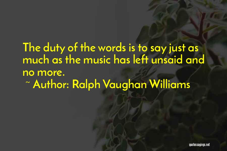 The Unsaid Words Quotes By Ralph Vaughan Williams